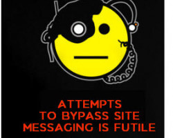 Attempts to Bypass site message system is futile