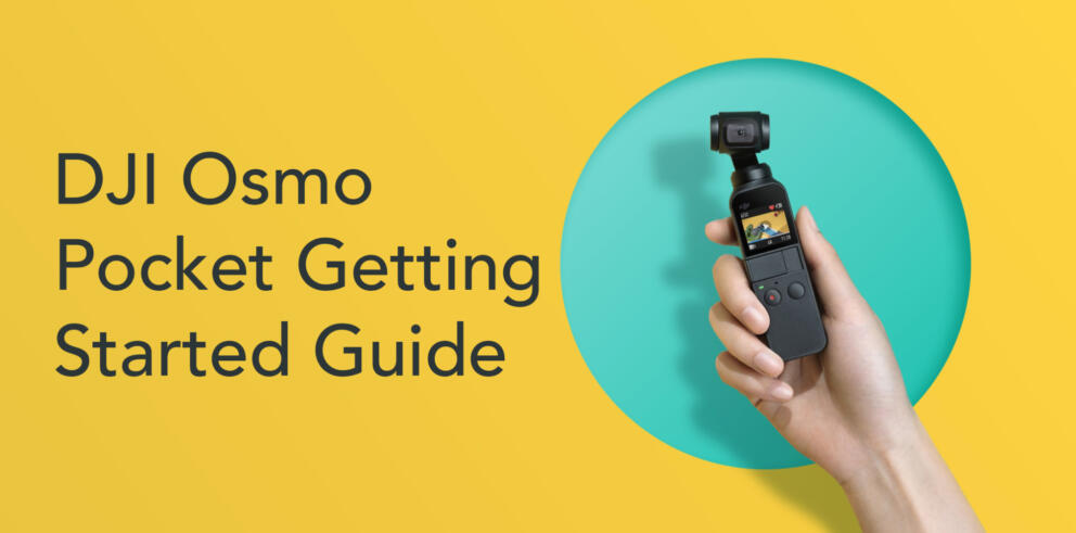 DJI Osmo Pocket Getting Started Guide Banner Image