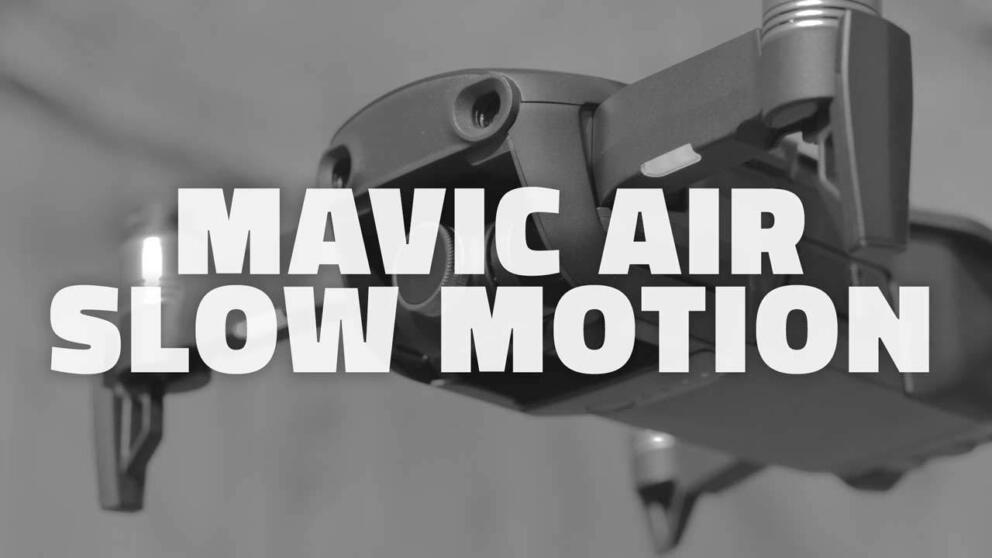 The Best Mavic Air Slow Motion | 4K, 2K & 1080p Comparison Banner Image
