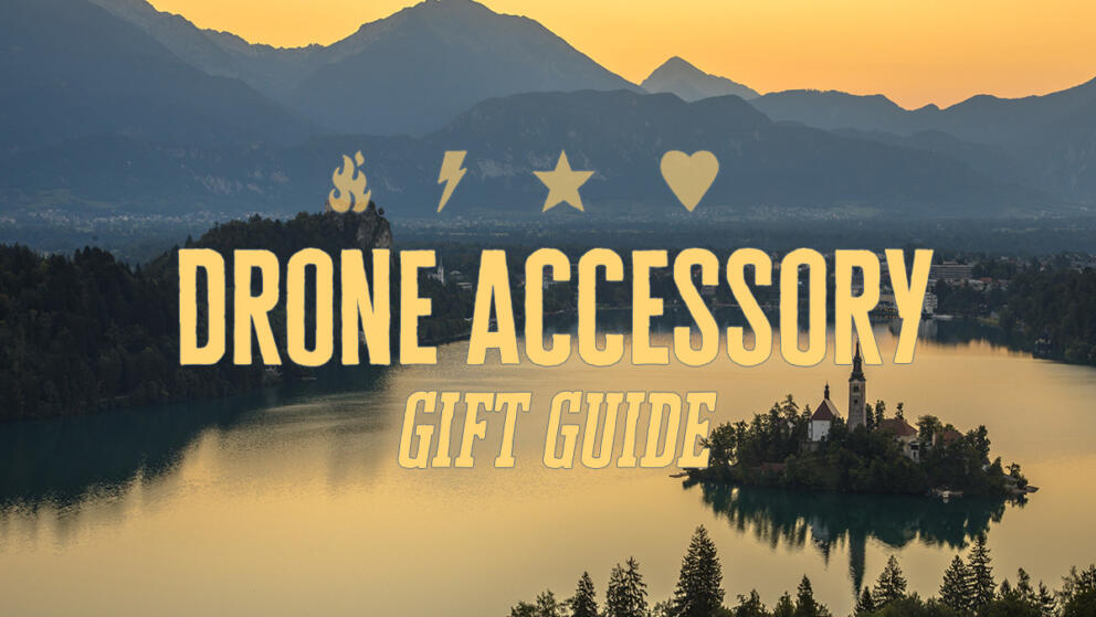 Drone Accessory Gift Guide for Drone Pilots 2018 Banner Image