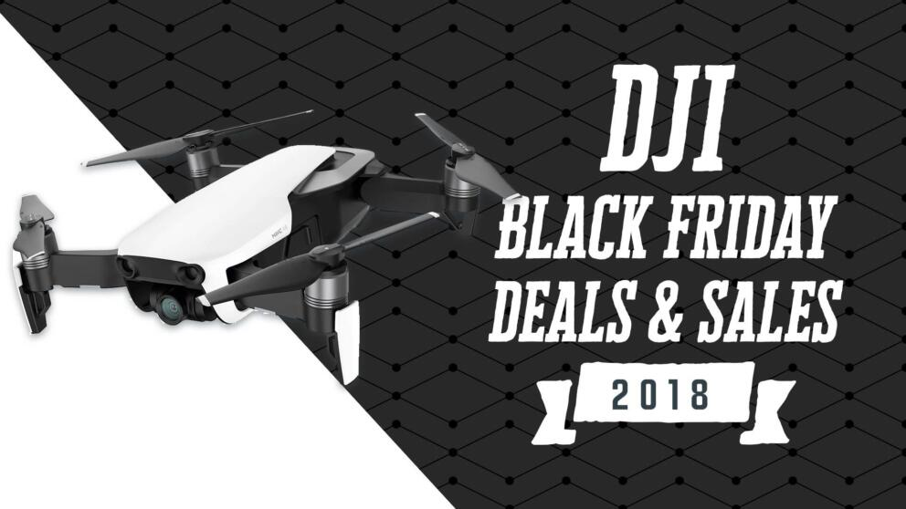 Best DJI Black Friday Deals 2018: Drones, Gimbals & Accessories! Banner Image