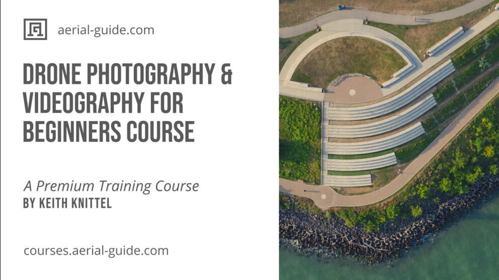 Drone Photography & Videography for Beginners Training Course [In Progress!] Sign Up to Get Notified! Banner Image