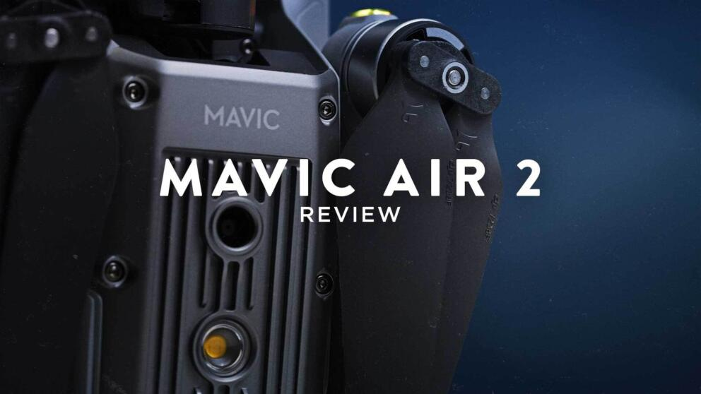 The Best Drone for 2020 | Mavic Air 2 Review Banner Image
