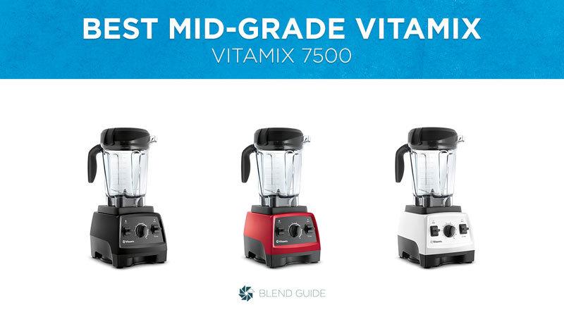 Best Mid Grade Vitamix