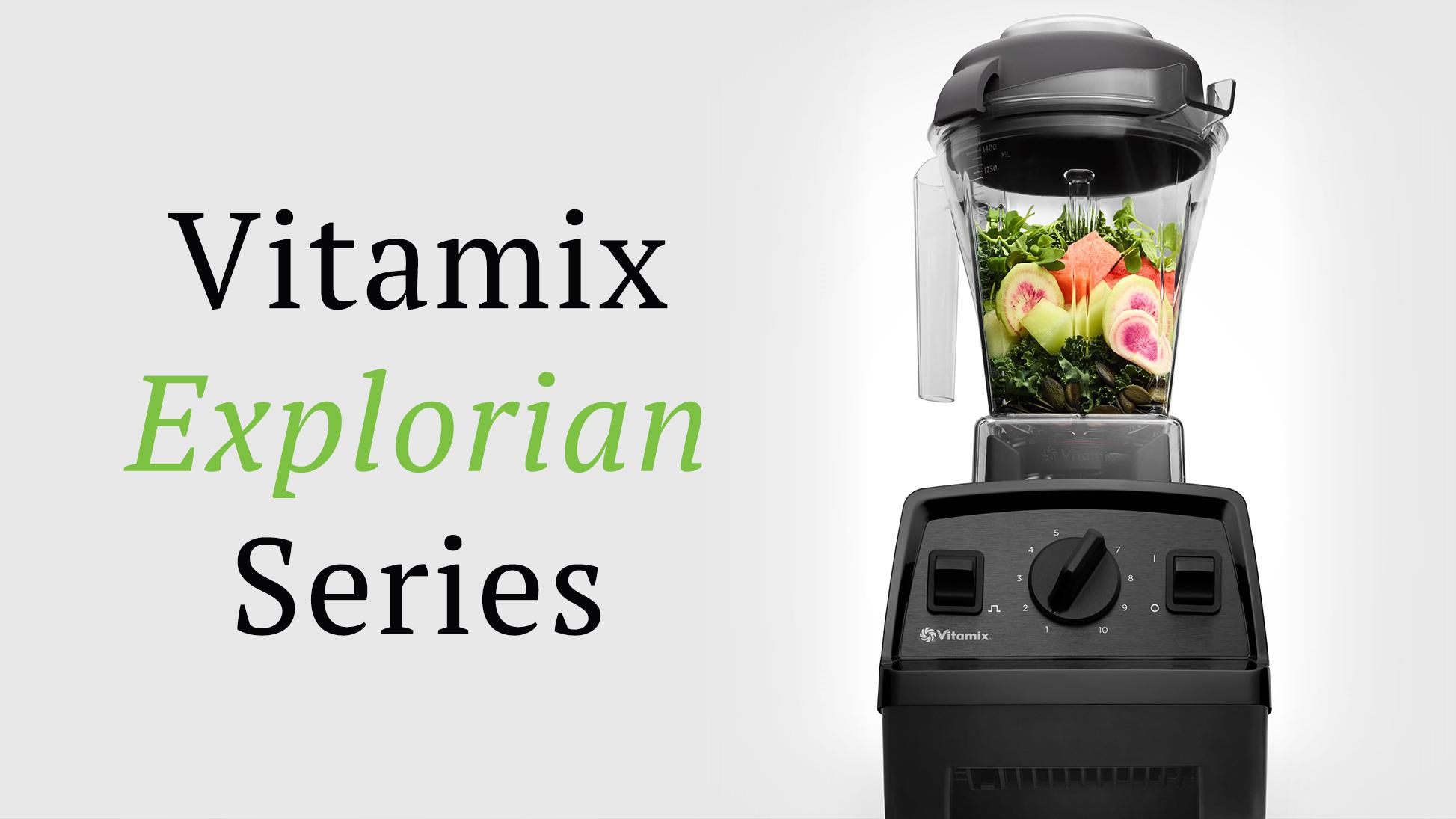 Vitamix explorian series deals