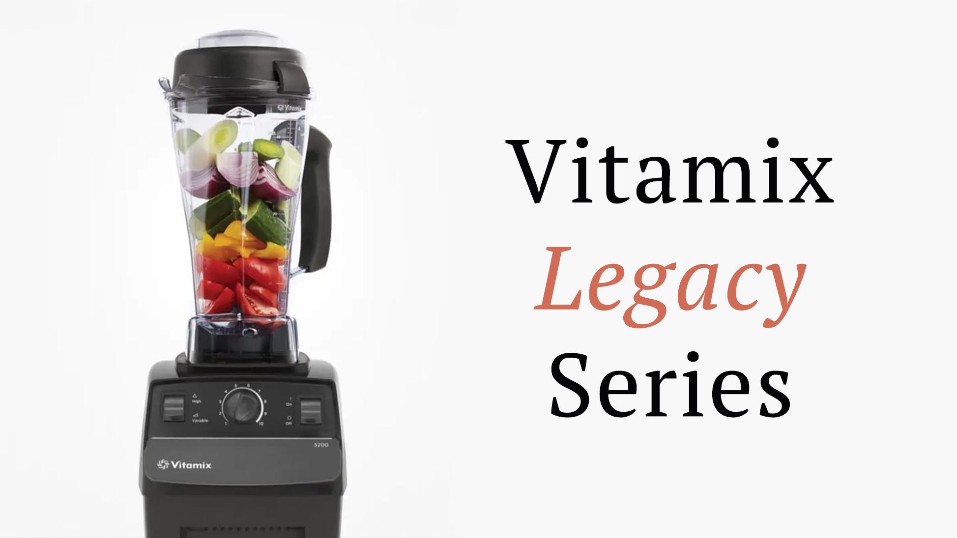 Vitamix legacy series deals