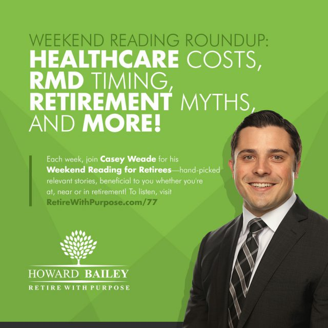 Healthcare Costs RMD Timing Retirement Myths and More