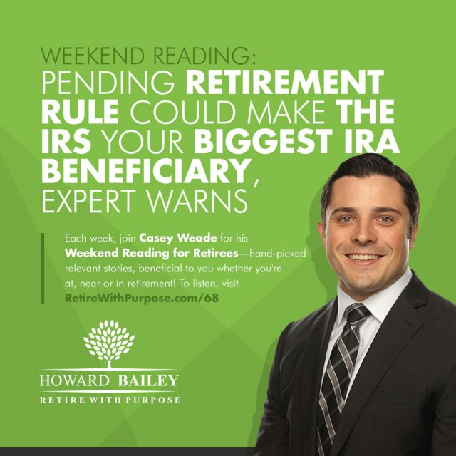 IRS Your Biggest IRA Beneficiary Casey Weade