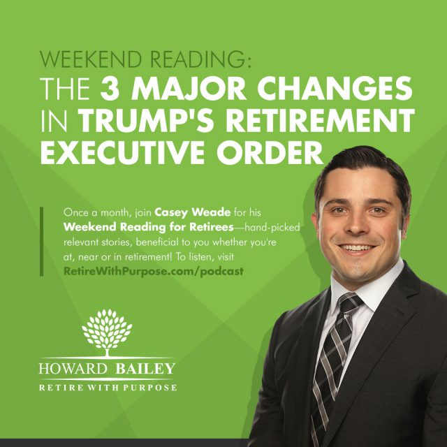 Weekend Reading The 3 Major Changes in Trumps Retirement Executive Order