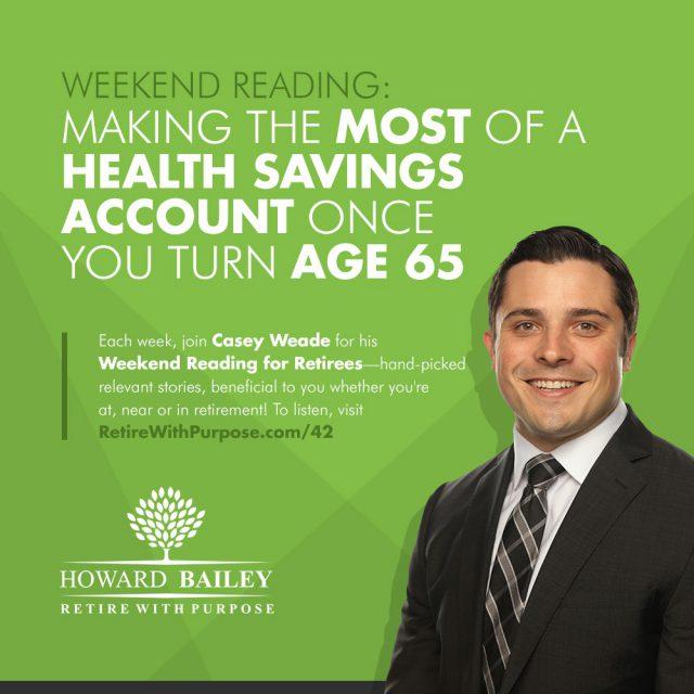 Casey weade health savings account age 65