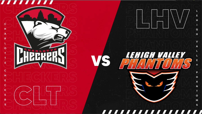 Charlotte Checkers vs. Lehigh Valley Phantoms