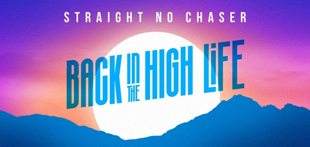 Straight No Chaser - Back In The High Life Tour