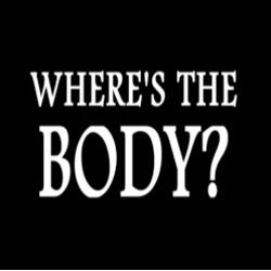 Where's the Body?