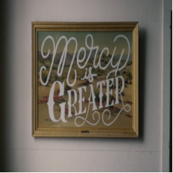 Mercy is Greater