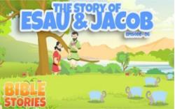 06 - The Story of Esau & Jacob