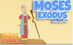 10 - Moses and the Exodus