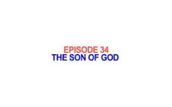 34 - The Son of God