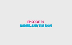 30 - Daniel and the Lion