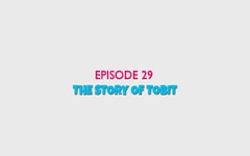 28 - The Story of Tobit