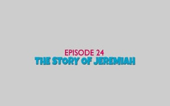 24 - The Story of Jeremiah
