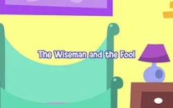 04 -  The Wiseman and the Fool