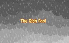 05 - The Rich Fool