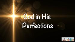 Lesson 02 - God and His Perfections  Grade 6-8