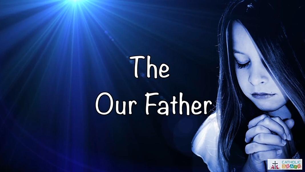 Lesson 38 - The Our Father Grade 3-5