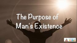 Lesson 01 - The Purpose of Man's Existence Grade 6-8