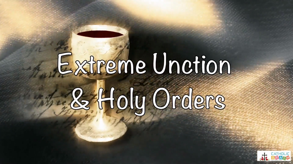 Lesson 34 - Extreme Unction and Holy Orders Grade 3-5