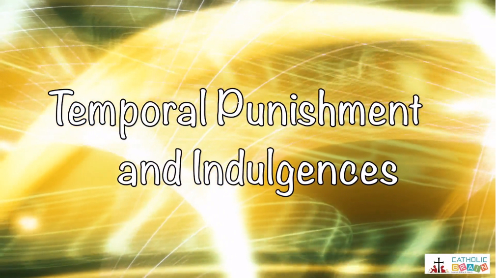 Lesson 33 - Temporal Punishment and Indulgences Grade 3-5