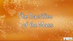 Lesson 27 - The Sacrifice of the Mass Grade 6-8