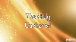 Lesson 26 - The Holy Eucharist Grade 3-5