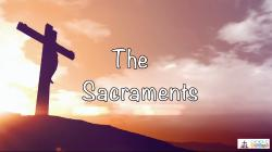 Lesson 23 - The Sacraments Grade 6-8