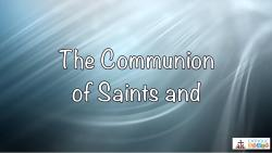 Lesson 13 - The Communion of Saints and Forgiveness of Sins Grade 6-8