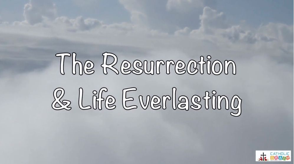 Lesson 14 - The Resurrection and Life Everlasting Grade 6-8