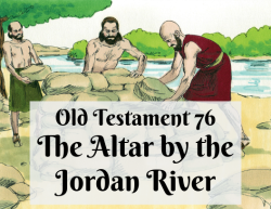 OT 076 - Altar by the Jordan River
