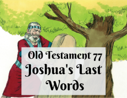 OT 077 - Joshua's Last Words