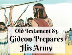 OT 083 - Gideon Prepares His Army