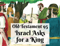 OT 095 - Israel Asks for a King