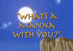 Bugtime Adventures - What's a Manna with You - The Story of Moses and Manna from Heaven