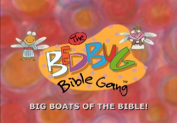 Bedbug Bible Gang - Big Boats of the Bible!