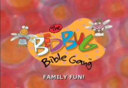 Bedbug Bible Gang - Family Fun!