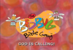 Bedbug Bible Gang - God Is Calling!