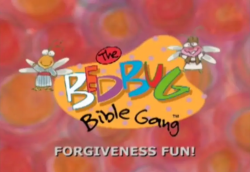 Bedbug Bible Gang - Forgiveness Fun!