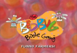 Bedbug Bible Gang - Funny Farmers!