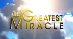The Greatest Miracle