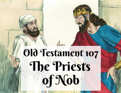 OT 107 - The Priests of Nob