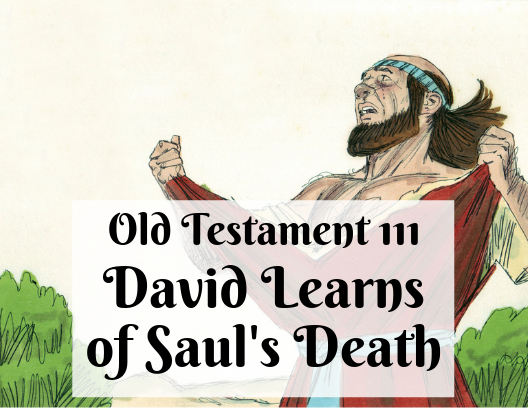 OT 111 - David Learns of Saul's Death