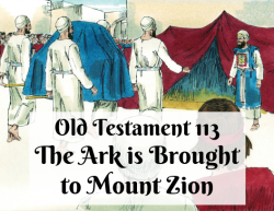 OT 113 - Ark is Brought to Mount Zion